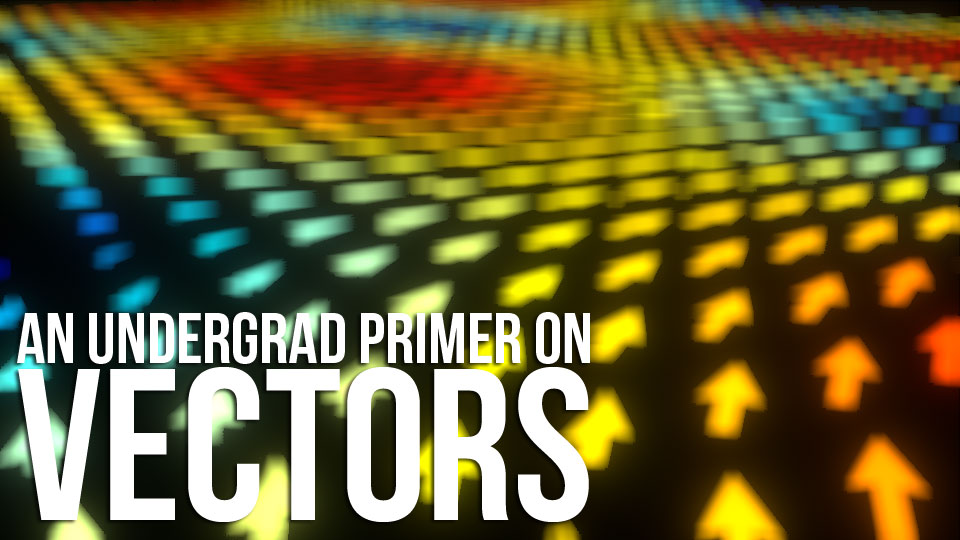 Undergrad Primer on Vectors Header